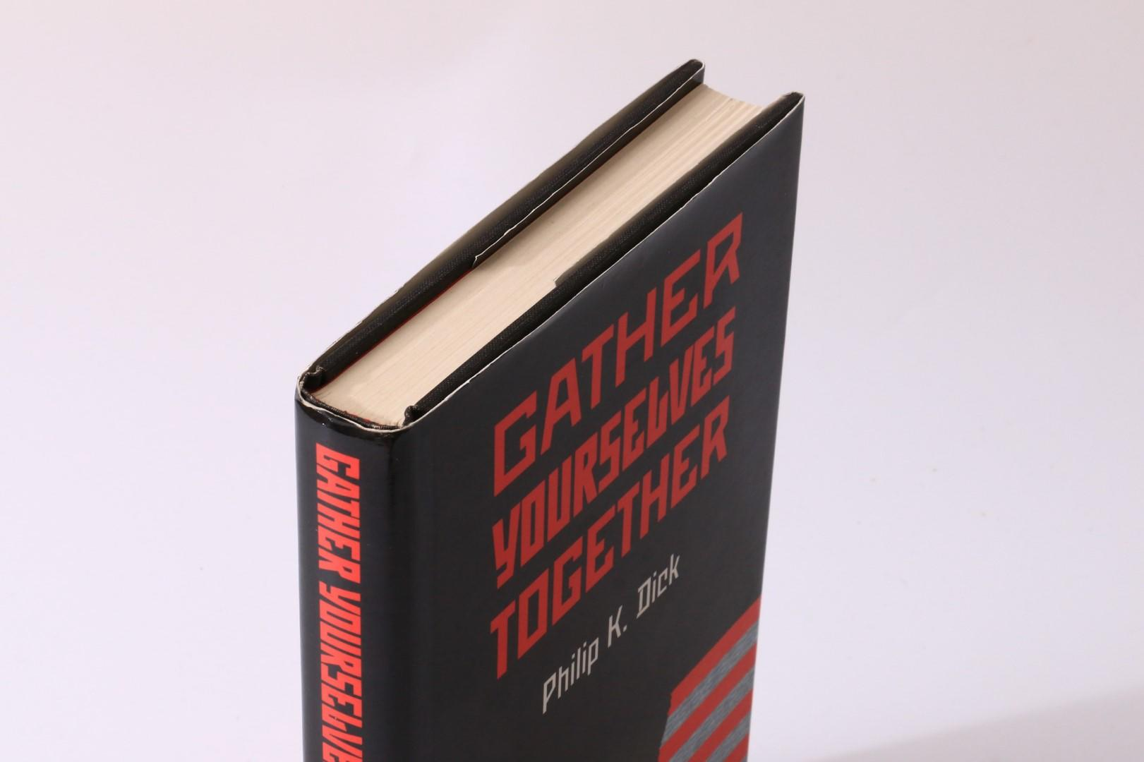 Philip K. Dick - Gather Yourselves Together - WCS Books, 1994, First Edition.
