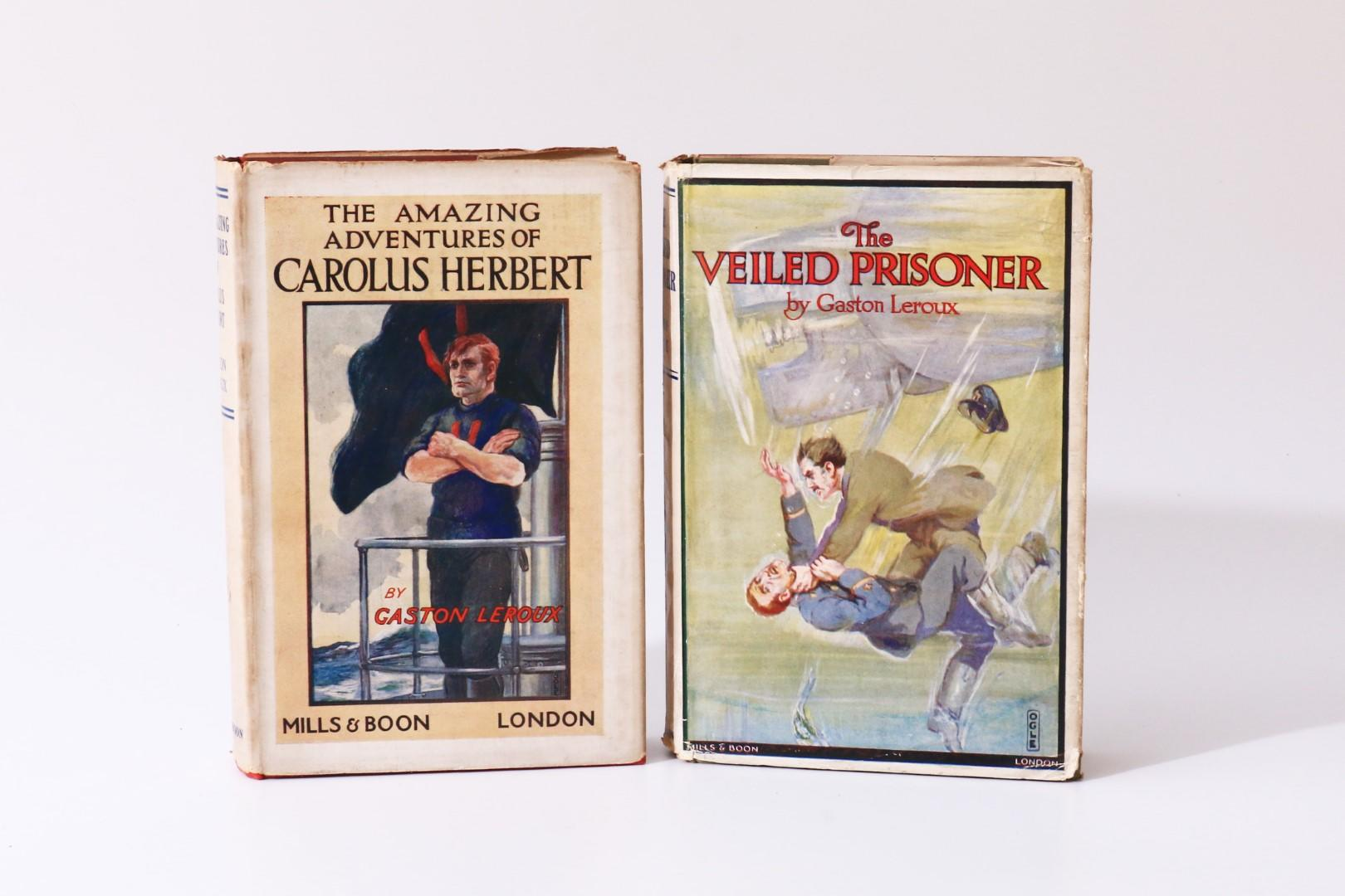 Gaston Leroux - The Amazing Adventures of Carolus Herbert w/ The Veiled Prisoner - Mills & Boon, 1922-1923, First Edition.