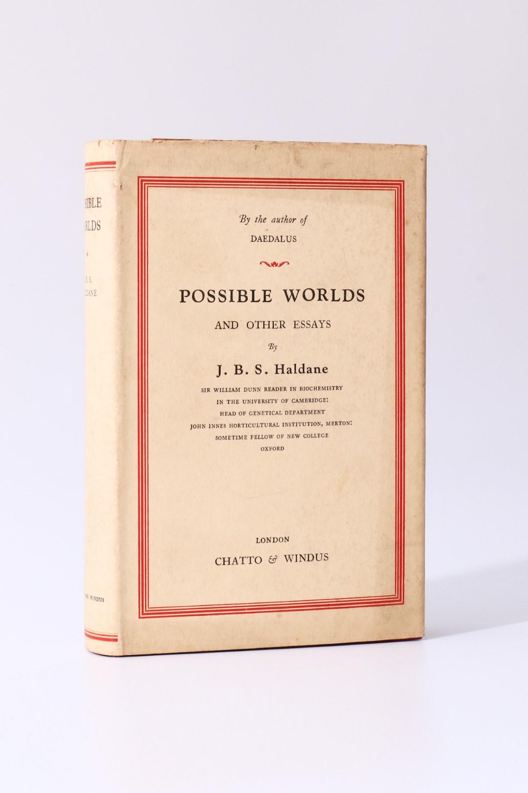 J.B.S. Haldane - Possible Worlds and Other Essays - Chatto & Windus, 1927, First Edition.