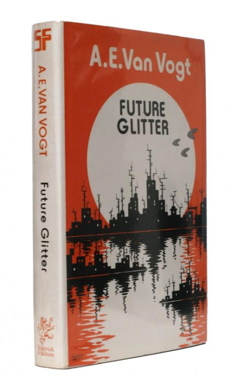 A.E. Van Vogt - Future Glitter - Sidgwick & Jackson, 1976, UK First Edition