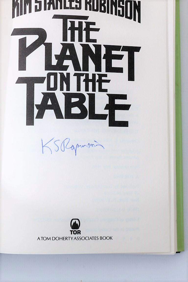 Kim Stanley Robinson - The Planet on the Table - Tor, 1986, First Edition.  Signed