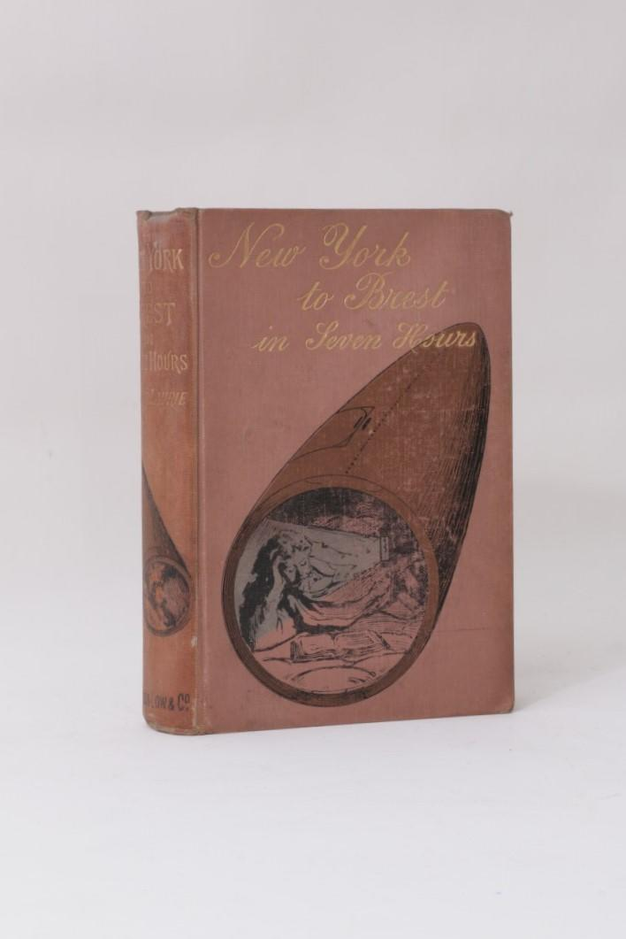Andre Laurie - New York to Brest in Seven Hours - Sampson Low, Marston, Searle, & Rivington, 1890, First Edition.