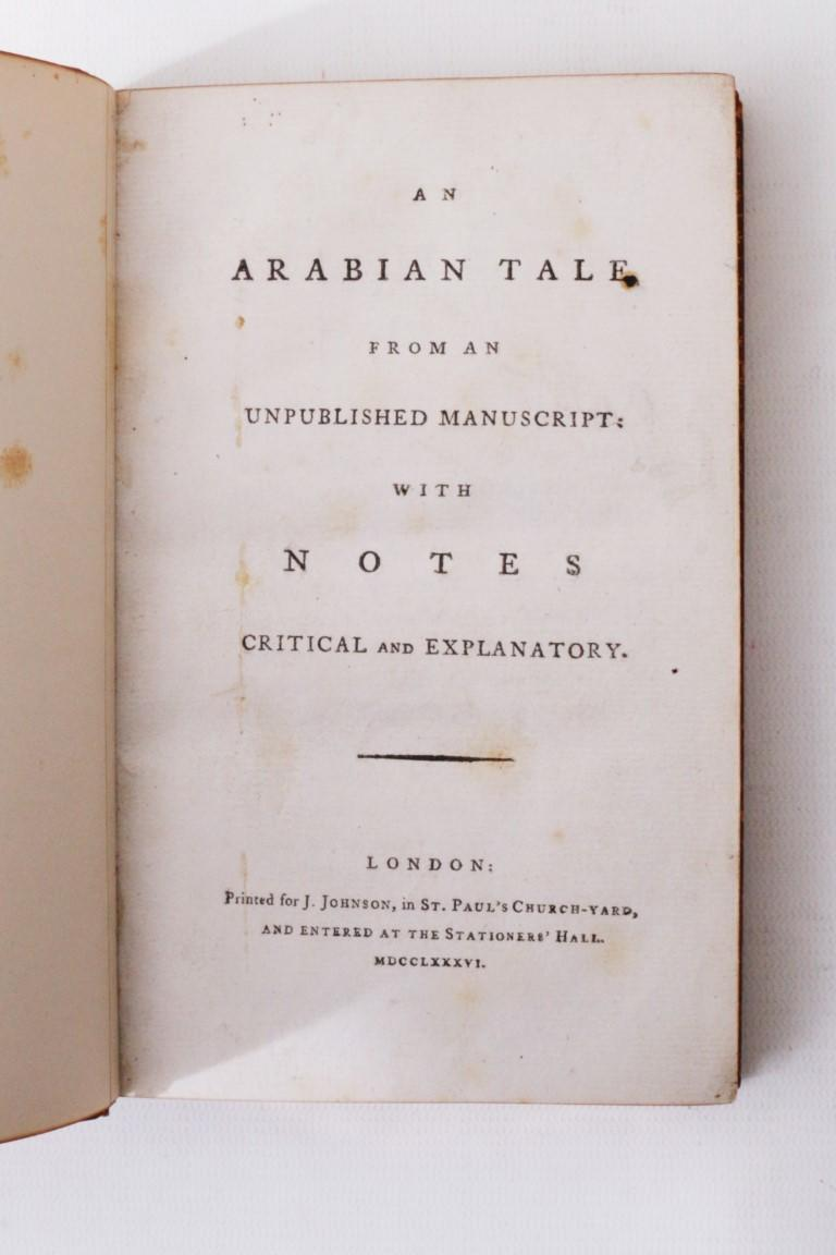 Anonymous [William Beckford] - An Arabian Tale [Vathek] from an Unpublished Manuscript - J. Johnson, 1786, First Edition.