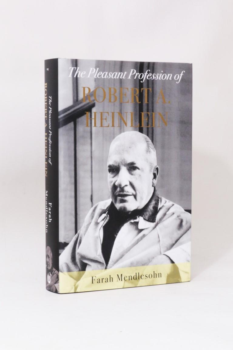 Farah Mendlesohn - The Pleasant Profession of Robert A. Heinlein - Unbound, 2019, Signed First Edition.