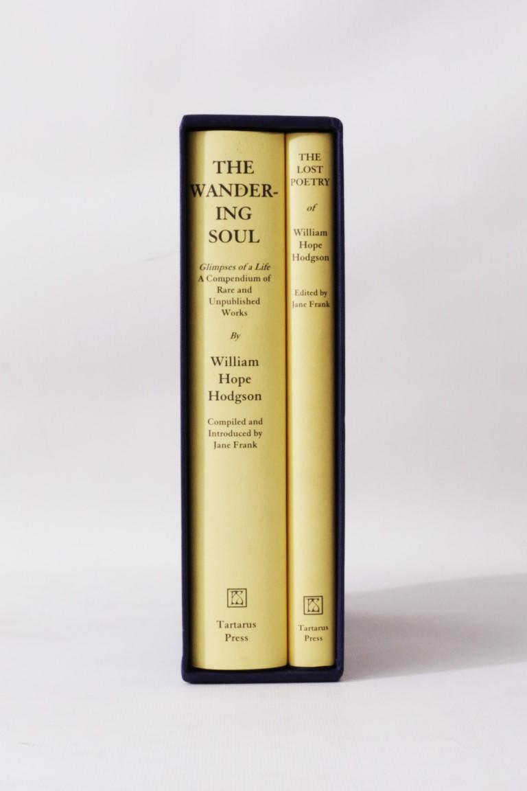 William Hope Hodgson - The Wandering Soul w/ The Lost Poetry - PS Publishing / Tartarus Press, 2005, Limited Edition.
