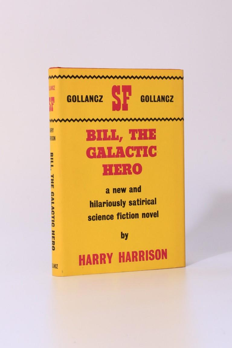 Harry Harrison - Bill, The Galactic Hero - Gollancz, 1965, First Edition.