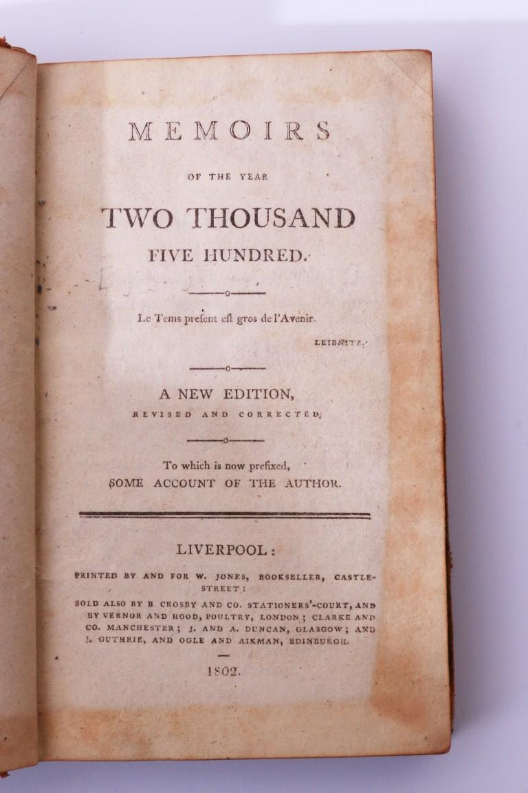 Anonymous [Louis-Sebastian Mercier] - Memoirs of the Year Two Thousand Five Hundred - W. Jones, 1802, Later Edition.
