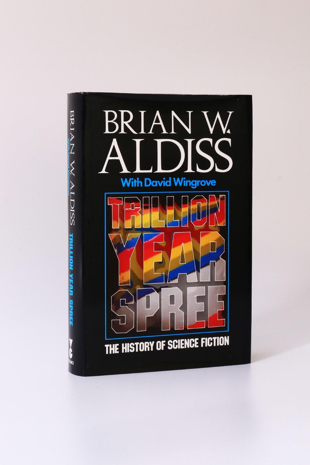 Brian Aldiss [with David Wingrove] - Trillion Year Spree: The History of Science Fiction [Inscribed Association Copy] - Gollancz, 1986, Signed First Edition.