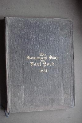 The Ironmongers Diary & Text Book of 1881