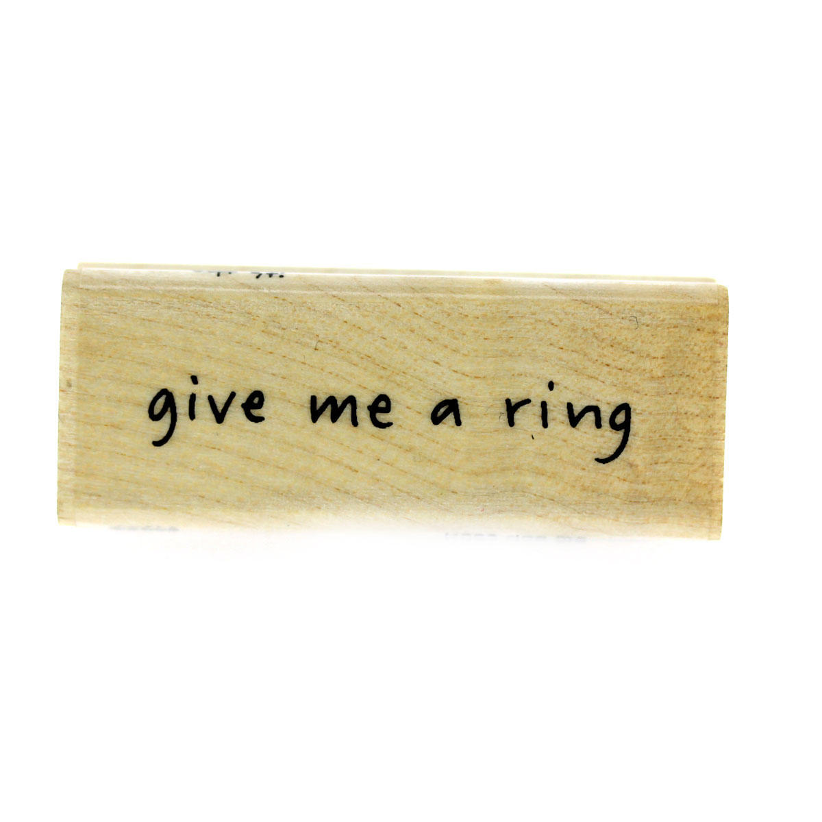 Give Me A Ring Rubber Stamp