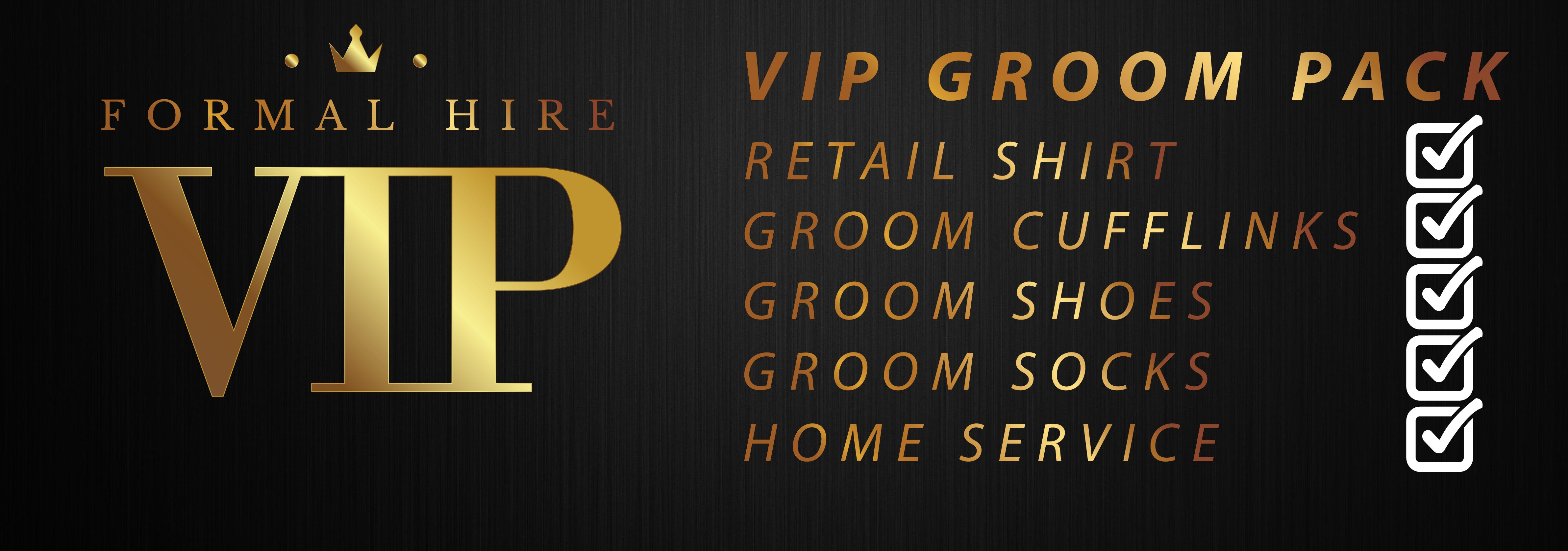 UPGRADE THE GROOM TO OUR VIP PACK FOR £99