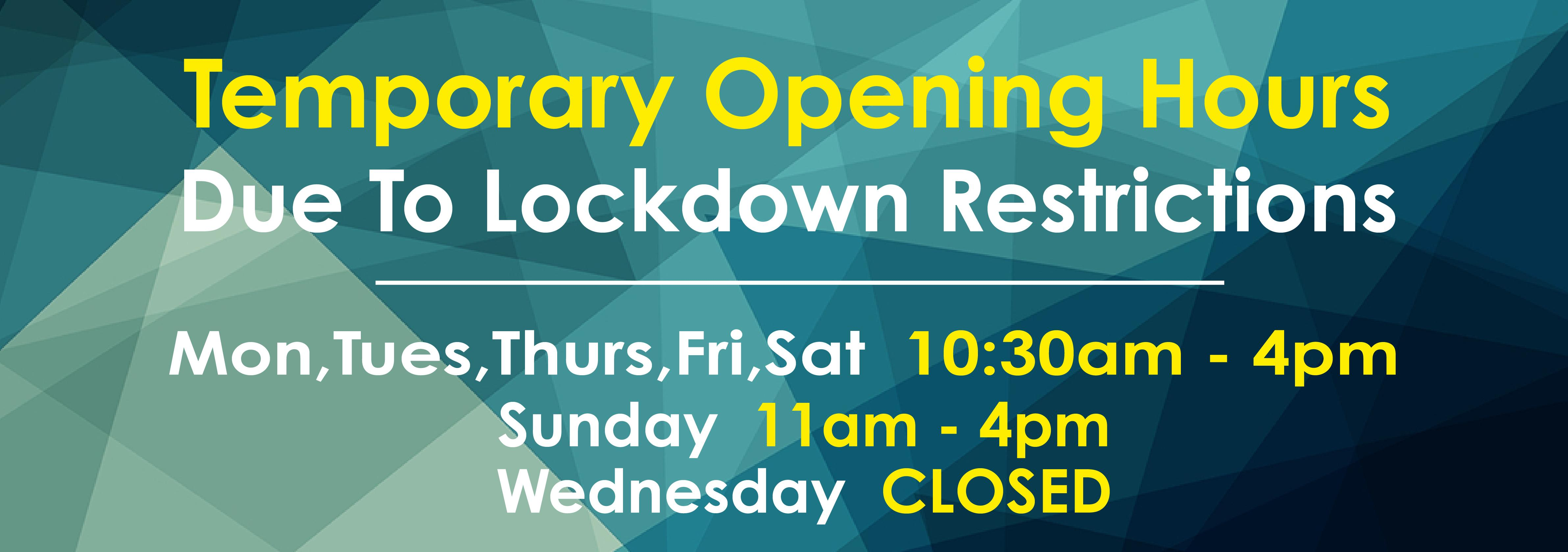 Temporary Hours Due To Lockdown Restrictions