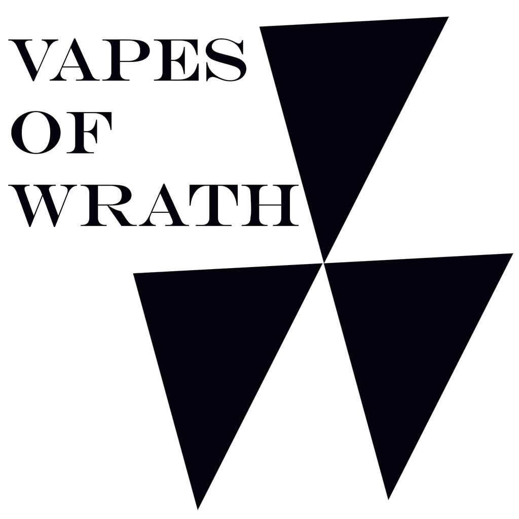 Welcome to Vapes of Wrath!
