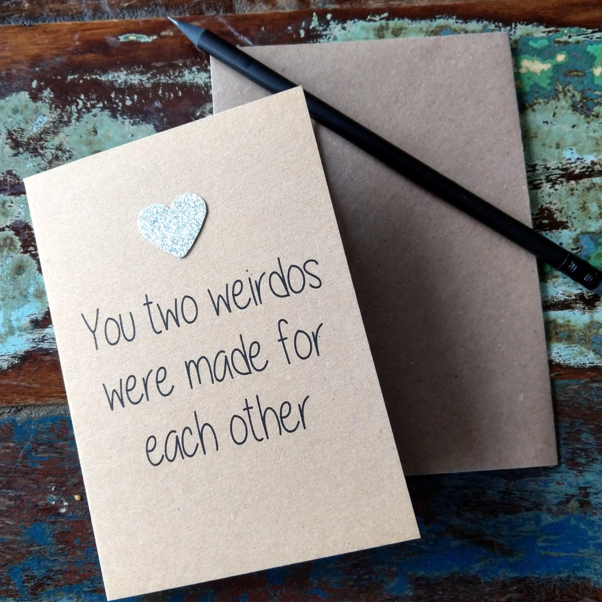 You Two Weirdos Were Made For Each Other Card