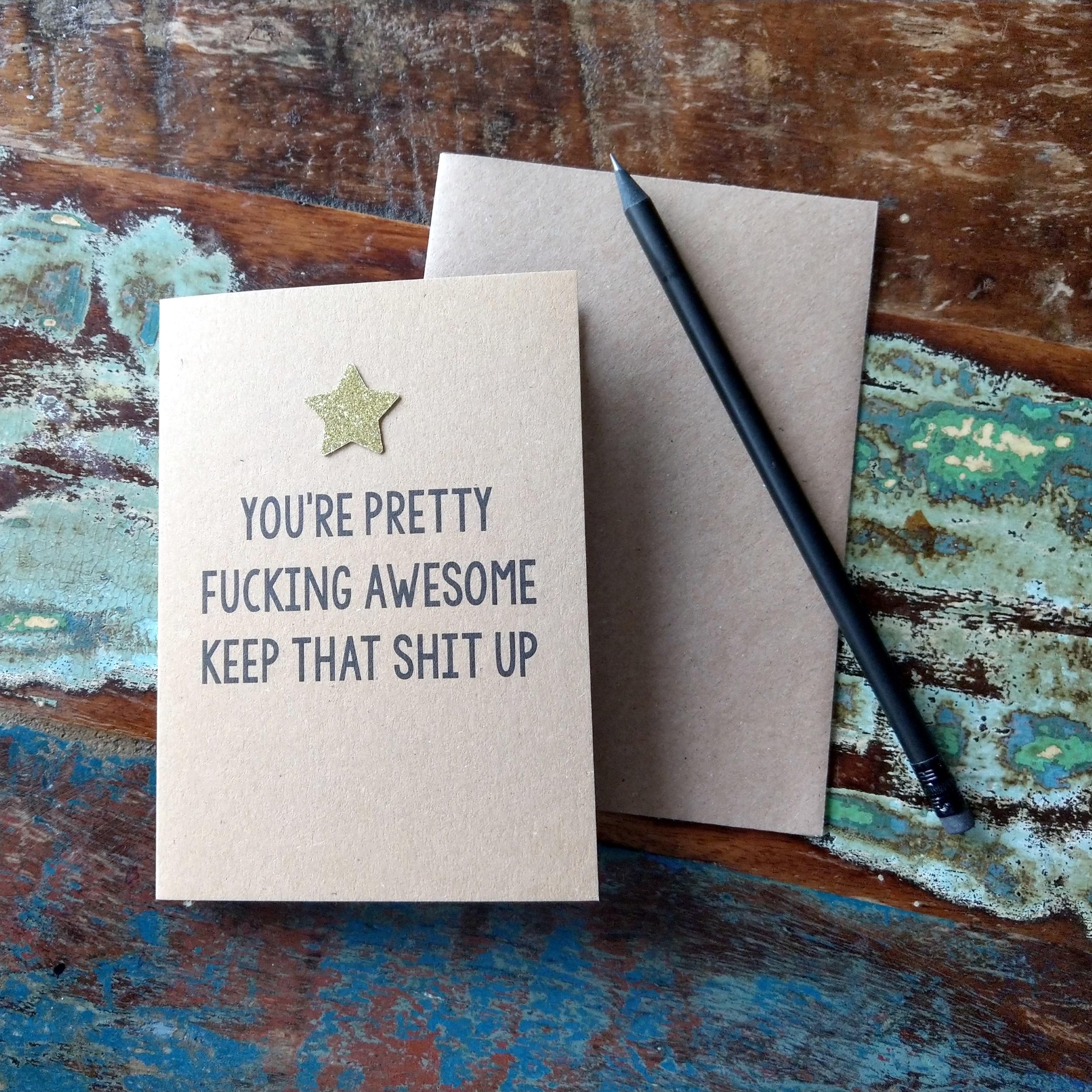 You're Pretty Awesome, Keep That Shit Up Birthday/Congratulations/Good Luck Gift Card