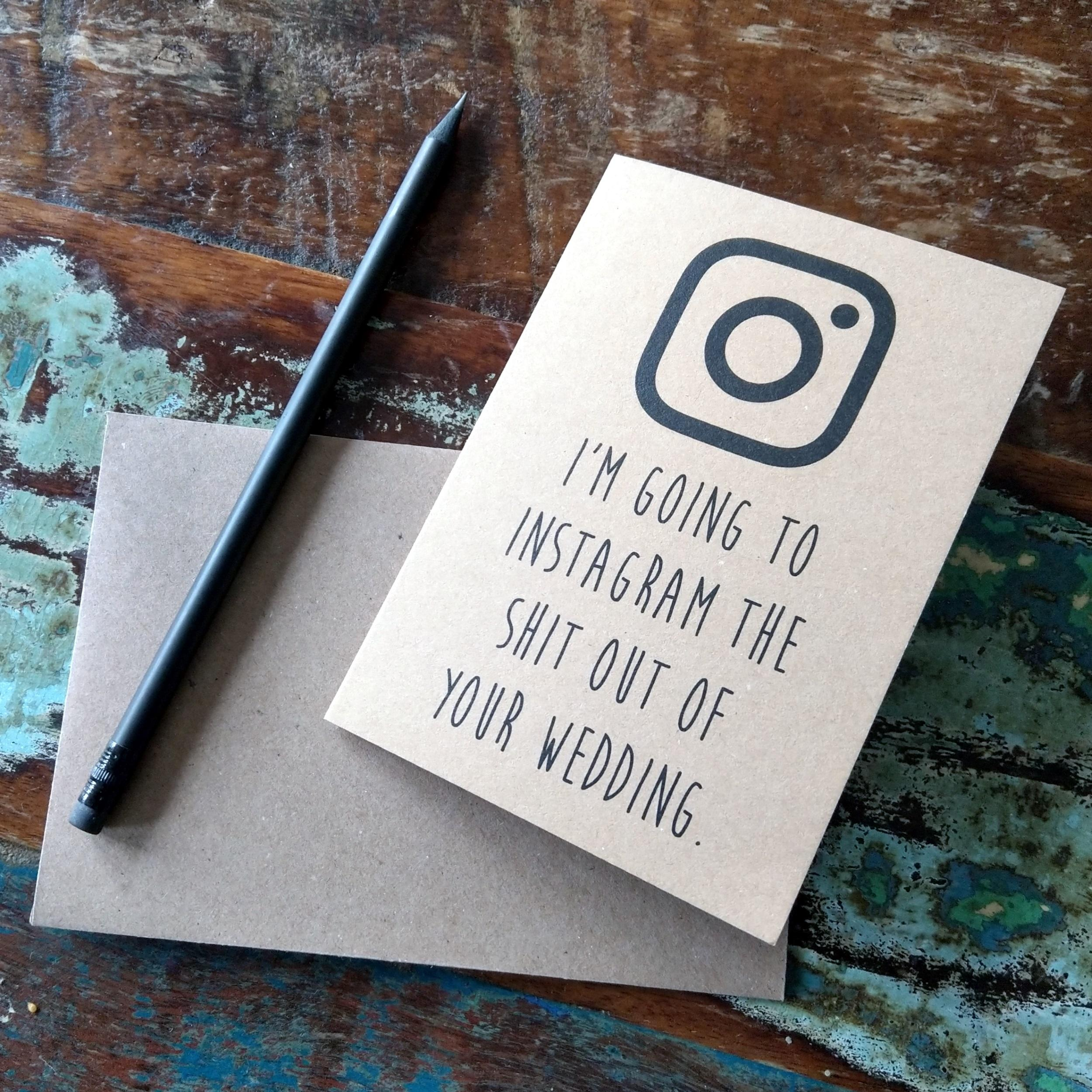 I'm Going to Instagram the Shit Out of Your Wedding Card