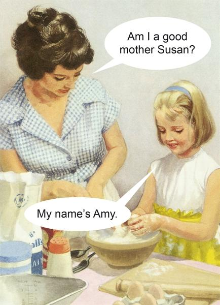 Am I a Good Mother Susan?