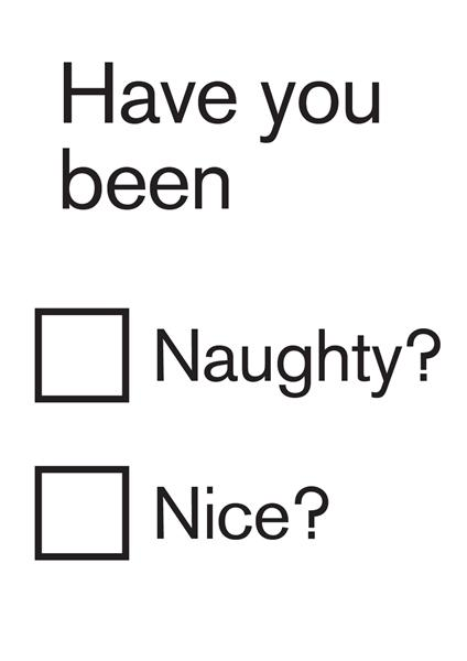 HAVE YOU BEEN..NAUGHTY? NICE?