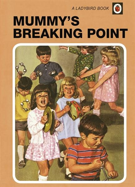Mummy's Breaking Point: A Ladybird Book