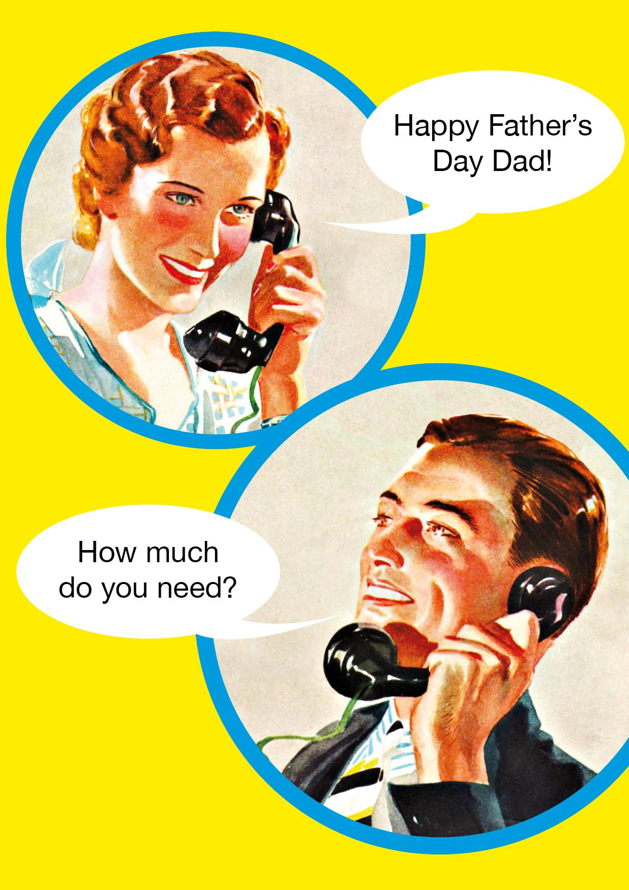 Fathers Day Card - Happy Fathers Day - How much do you need?