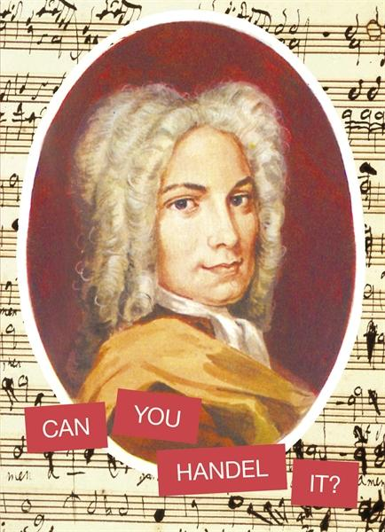 Can you Handel it?