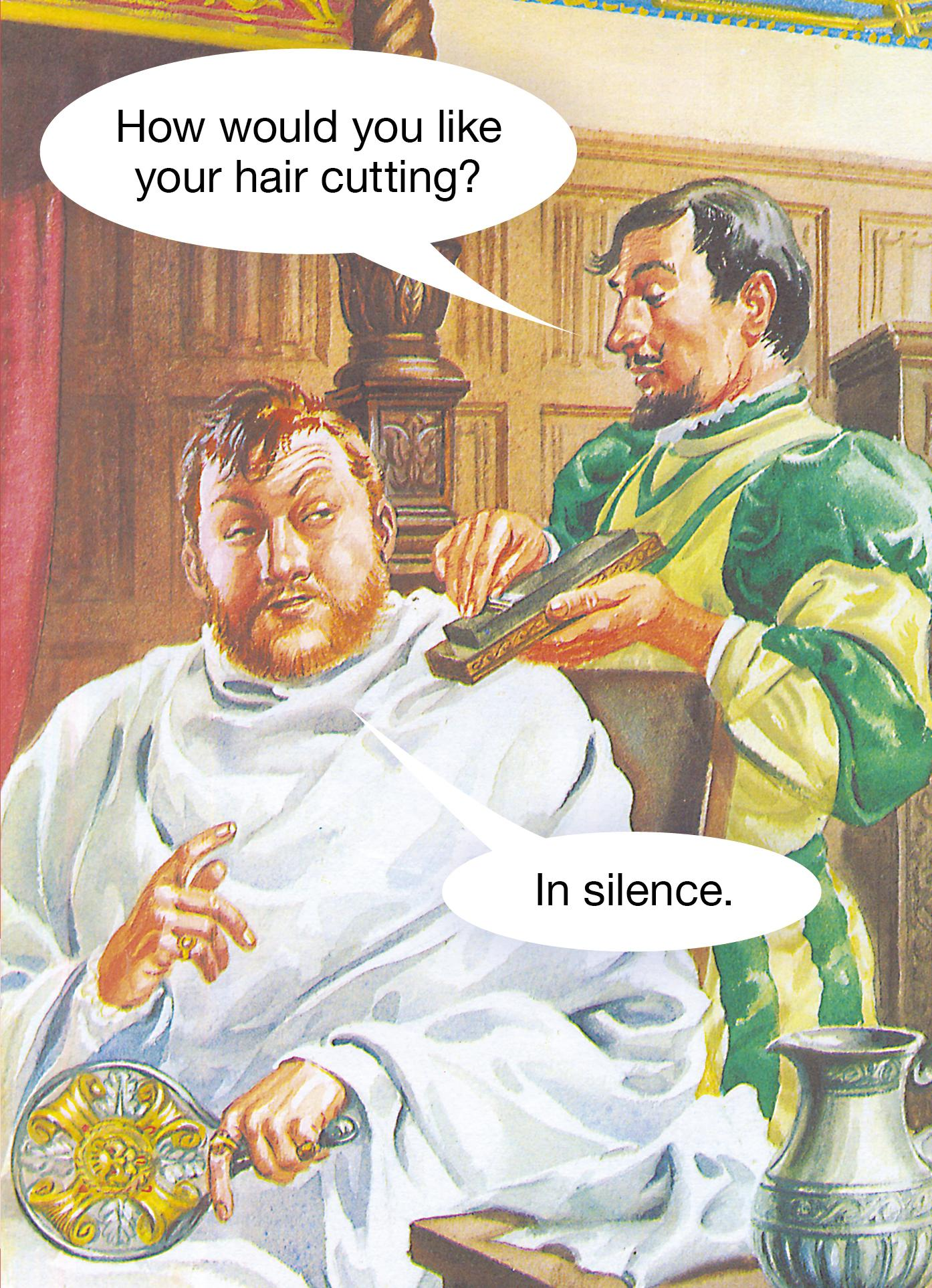 How would you like your hair cutting? In silence