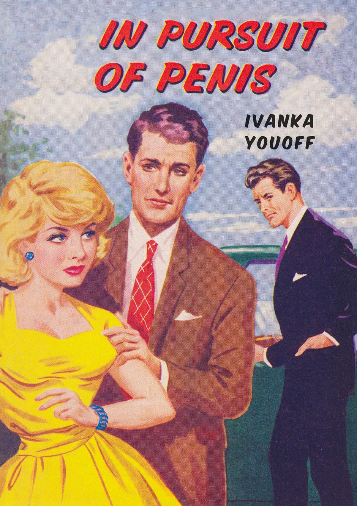 In Pursuit of Penis. Ivanka Youoff