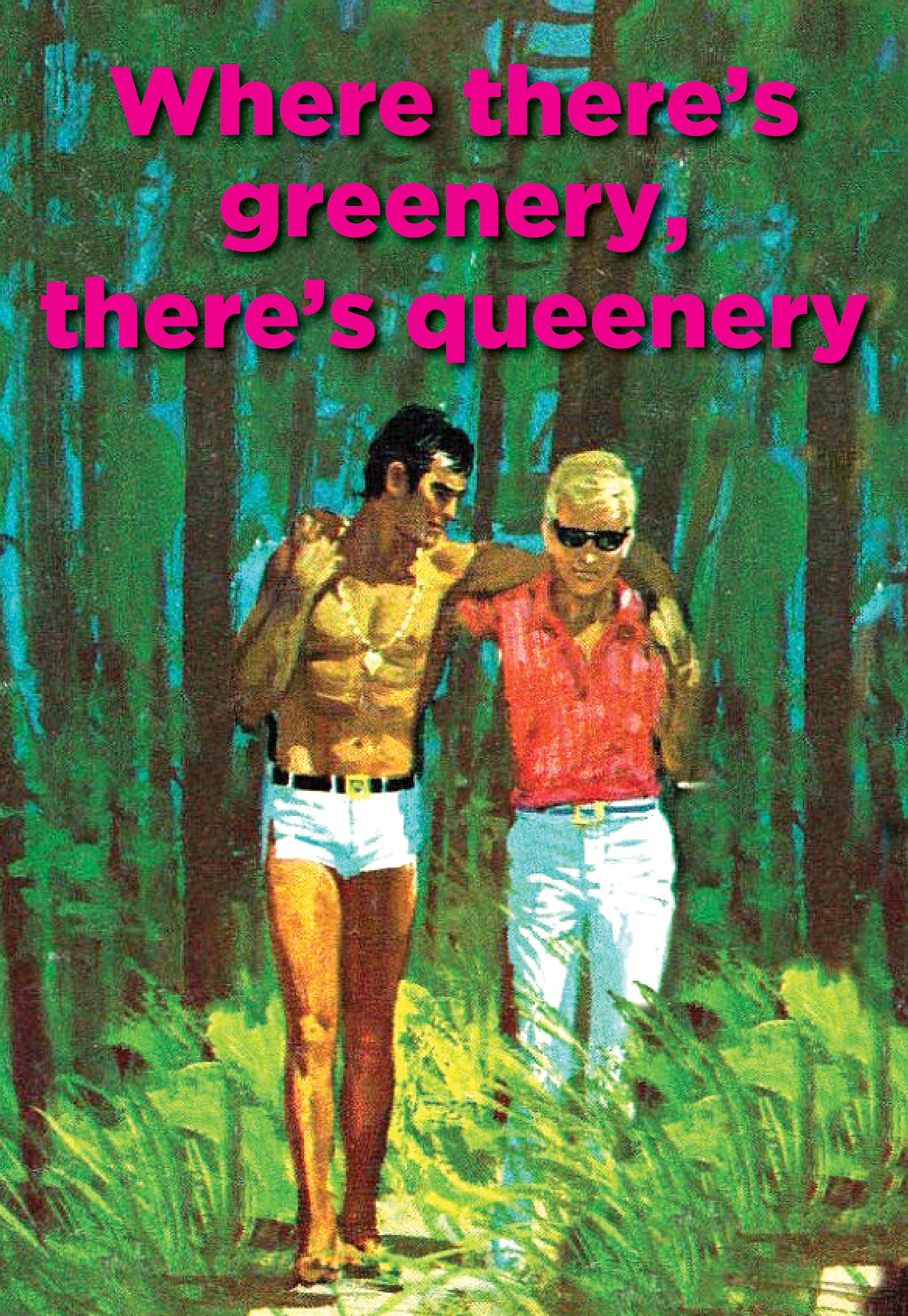 Where there's greenery, there's queenery