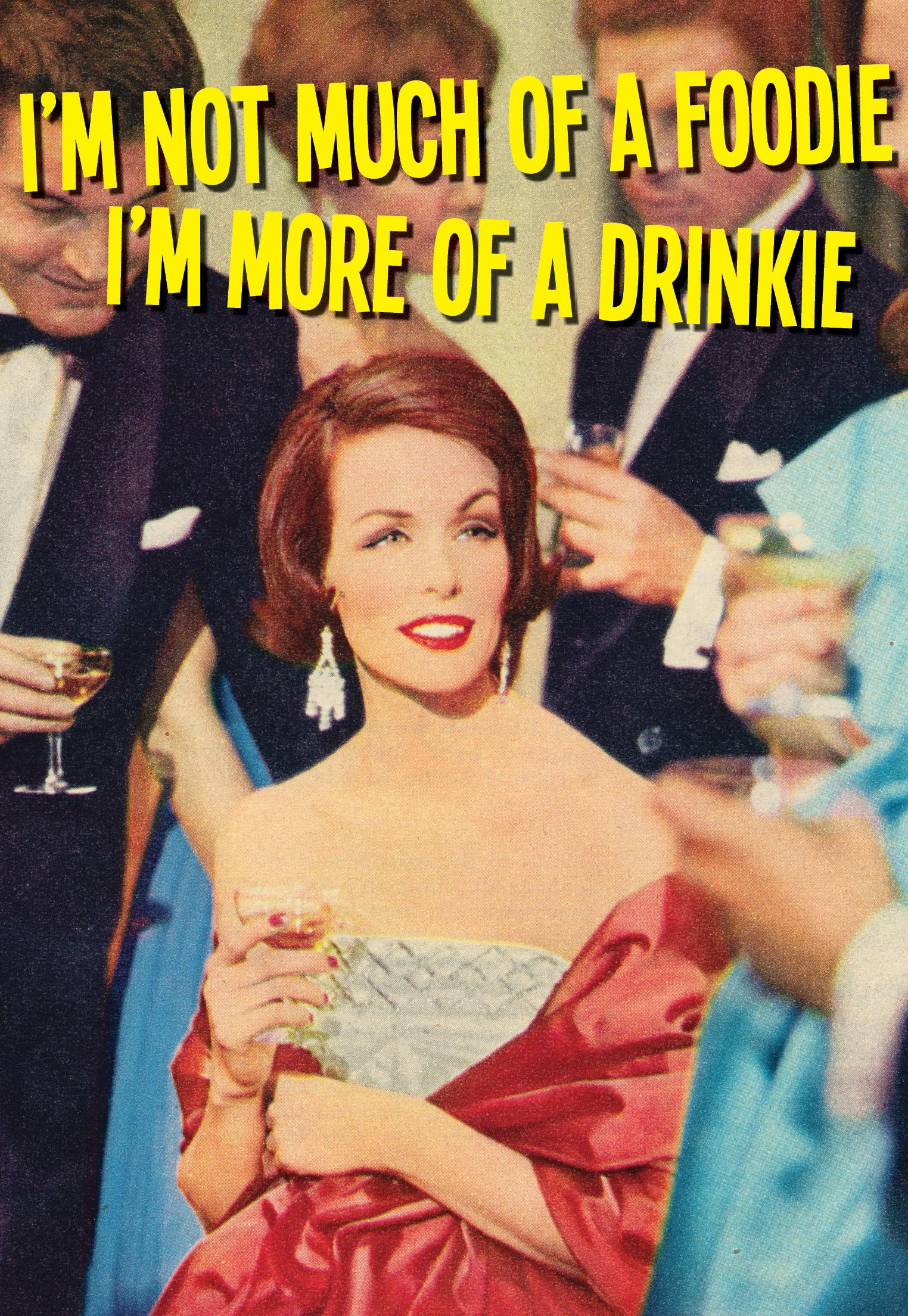 I'm More Of A Drinkie Card