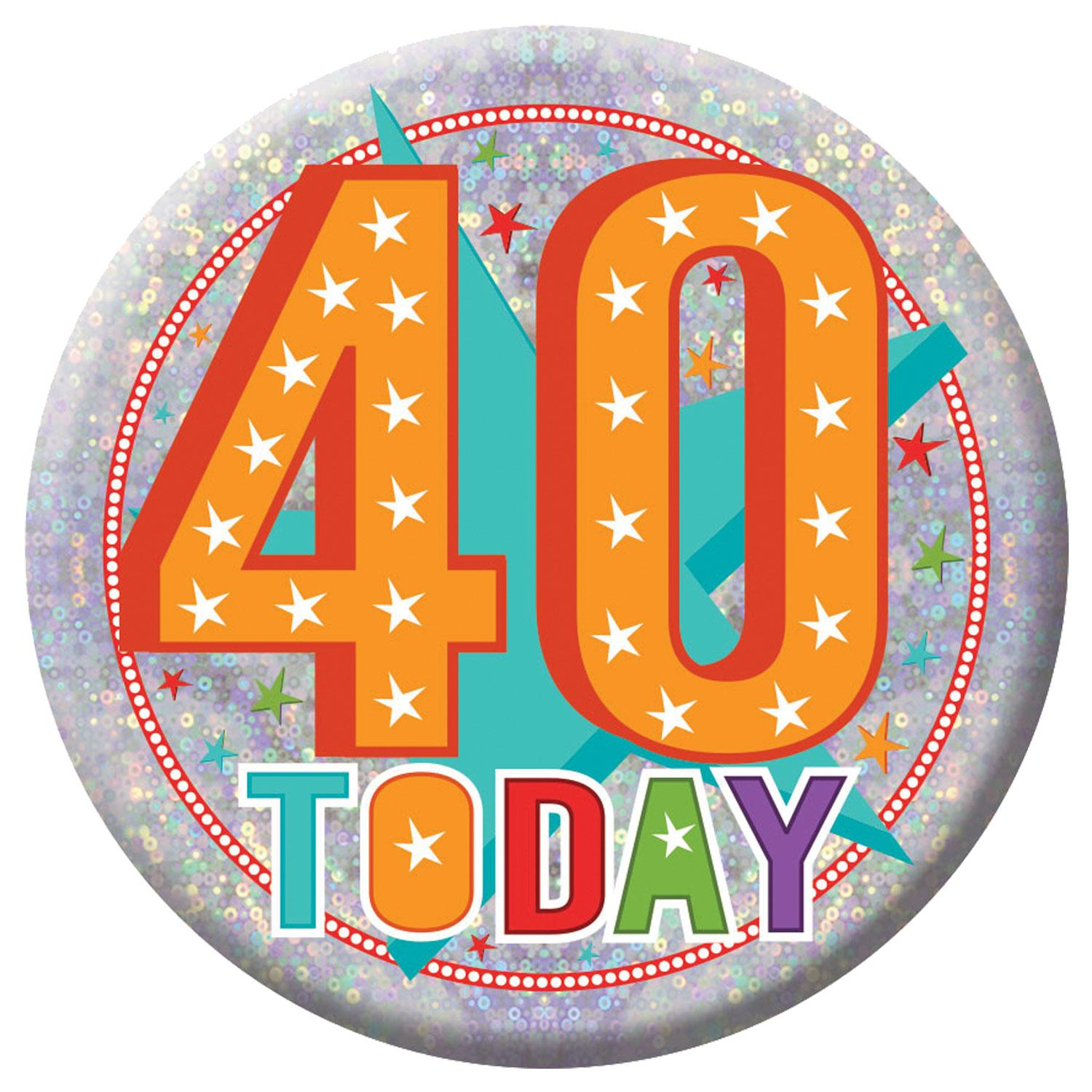 Holographic Badge 40th Birthday