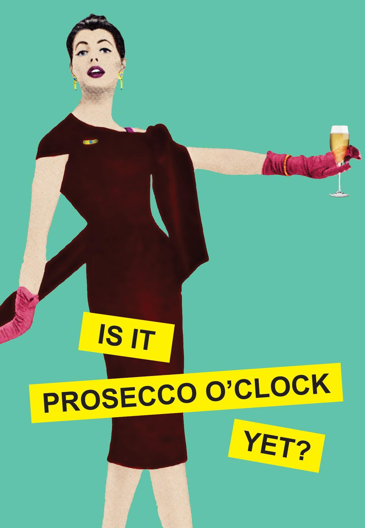 Is It Prosecco O'clock Yet? Card
