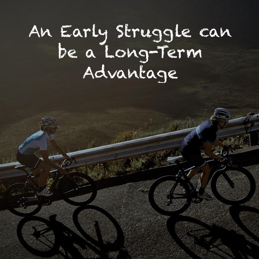 An Early Struggle can be a Long-Term Advantage
