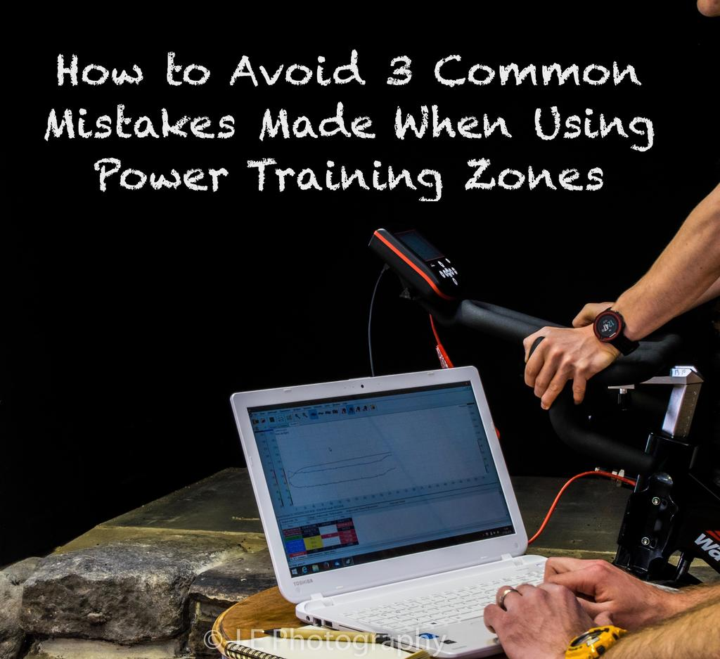 How to Avoid 3 Common Mistakes Made When Using Power Training Zones