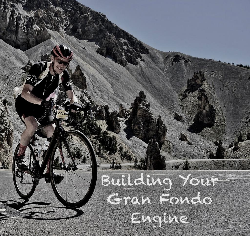 Building Your Gran Fondo Engine