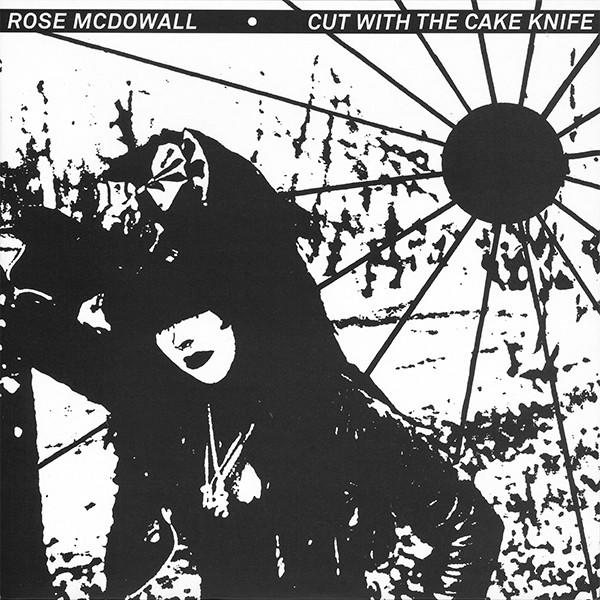 Rose McDowall ‎– Cut With The Cake Knife