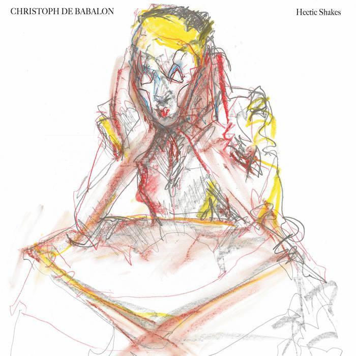 Christoph De Babalon - Hectic Shakes