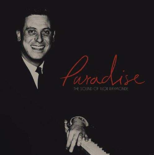 Ivor Raymonde - Paradise (The Sound Of Ivor Raymonde)