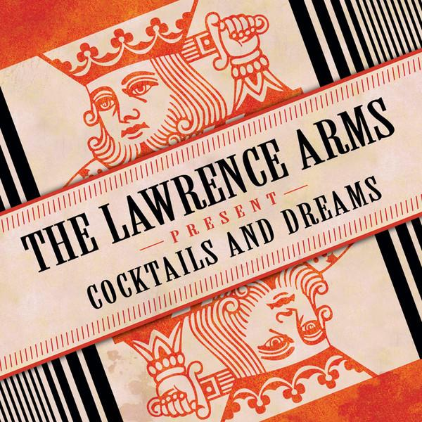 Lawrence Arms - Cocktails And Dreams