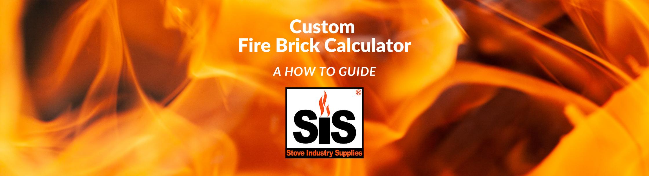 Custom Fire Brick Calculator - How to Guide - Blog Header