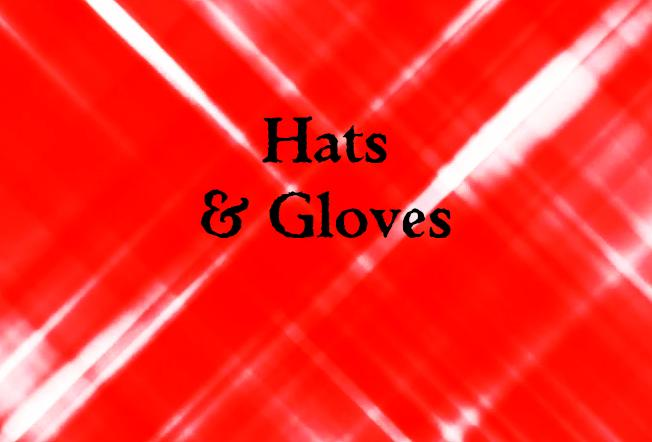 Hats & Gloves