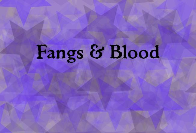 Fangs & Blood