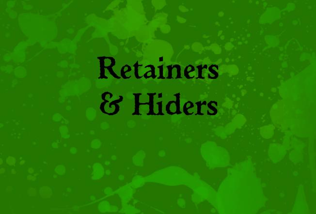 Retainers & Hiders