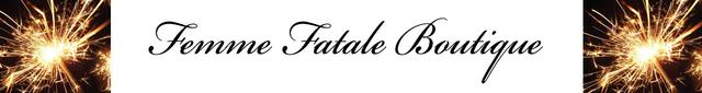 Femme Fatale Boutique - Love is a Wonderful World Full of Passion