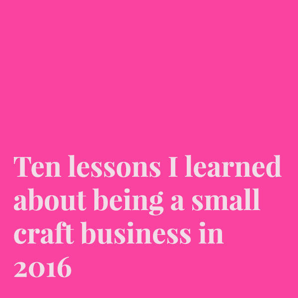 Ten lessons I learned about being a small Business in 2016
