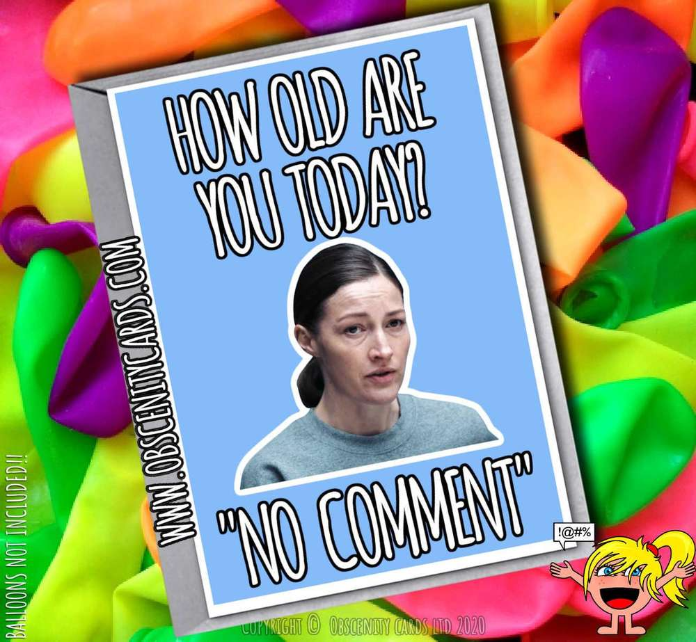 "How old are you today? ""No comment"" Line Of Duty Birthday Card"