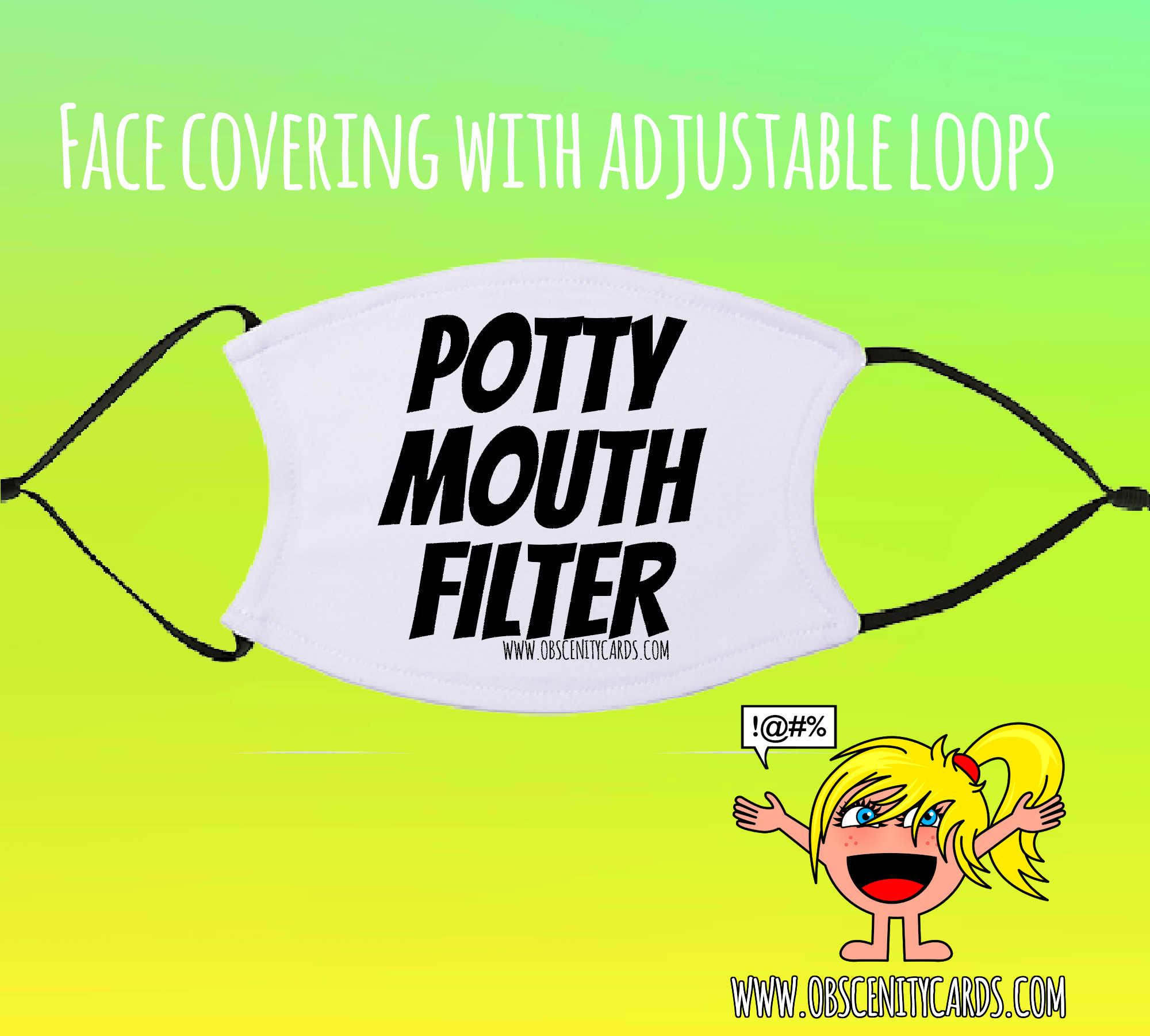 POTTY MOUTH FILTER FACE COVERING / FACE FASHION / FACIAL COVER
