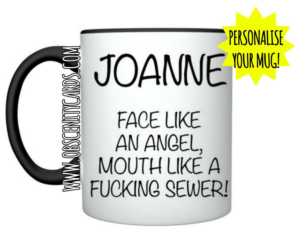 PERSONALISED MUG/CUP! FACE LIKE AN ANGEL, MOUTH LIKE A FUCKING SEWER. Obscene funny offensive birthday cards by Obscenity cards. Obscene Funny Cards, Pens, Party Hats, Key rings, Magnets, Lighters & Loads More!