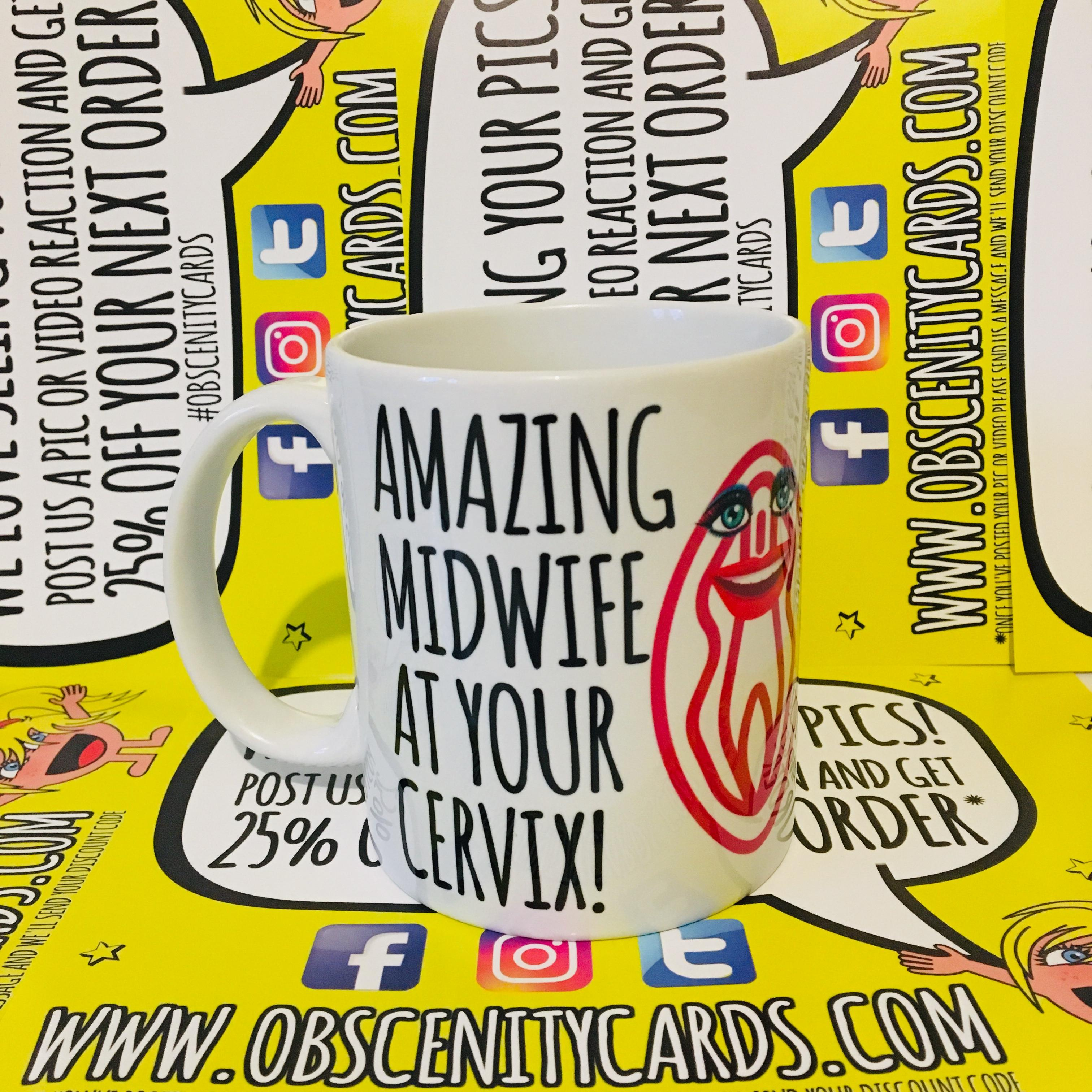 AMAZING MIDWIFE AT YOUR CERVIX MUG / CUP