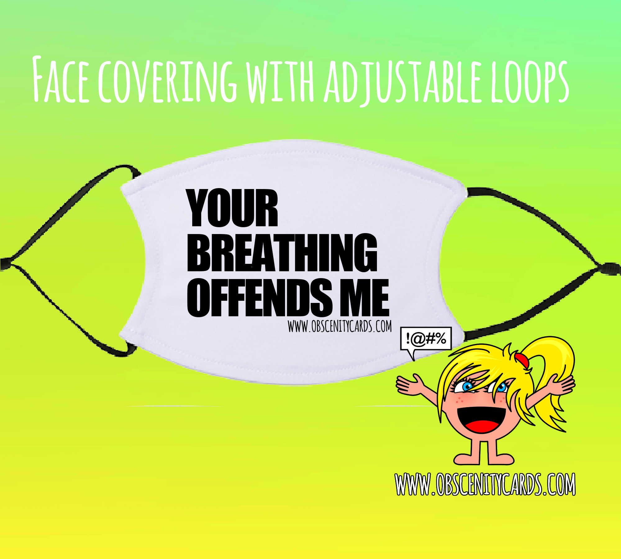 YOUR BREATHING OFFENDS ME COVERING / FACE FASHION / FACIAL COVER