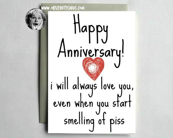 Anniversary Card   I Will Love You Even When You Start Smelling Of Piss